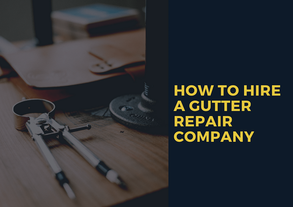 PVC gutters Dublin- How to hire a gutter repair company.